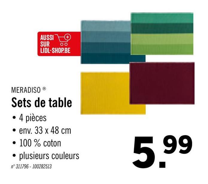 AUSSIL SUR00 LIDL-SHOP.BE MERADISOⓇ Sets de table • 4 pièces • env. 33 x 48 cm • 100 % coton • plusieurs couleurs n° 311796 - 100282513 5.99