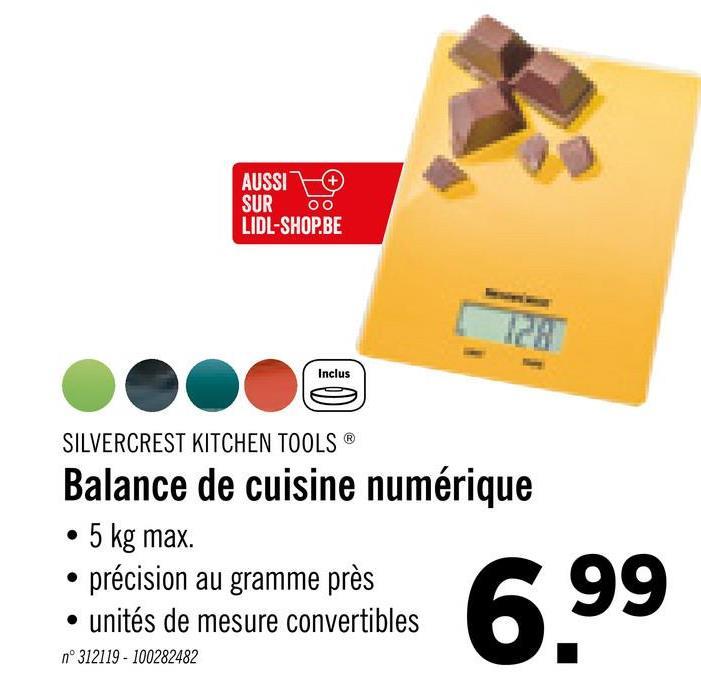 AUSSI SUR LIDL-SHOP.BE Inclus SILVERCREST KITCHEN TOOLS Balance de cuisine numérique • 5 kg max. • précision au gramme près • unités de mesure convertibles n°312119 - 100282482 6.99