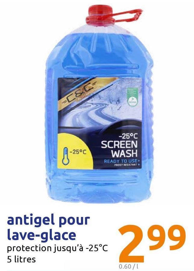 -25°C SCREEN WASH READY TO USE E -25°C TROST RESISTANT antigel pour lave-glace protection jusqu'à -25°C 5 litres 0.60 /