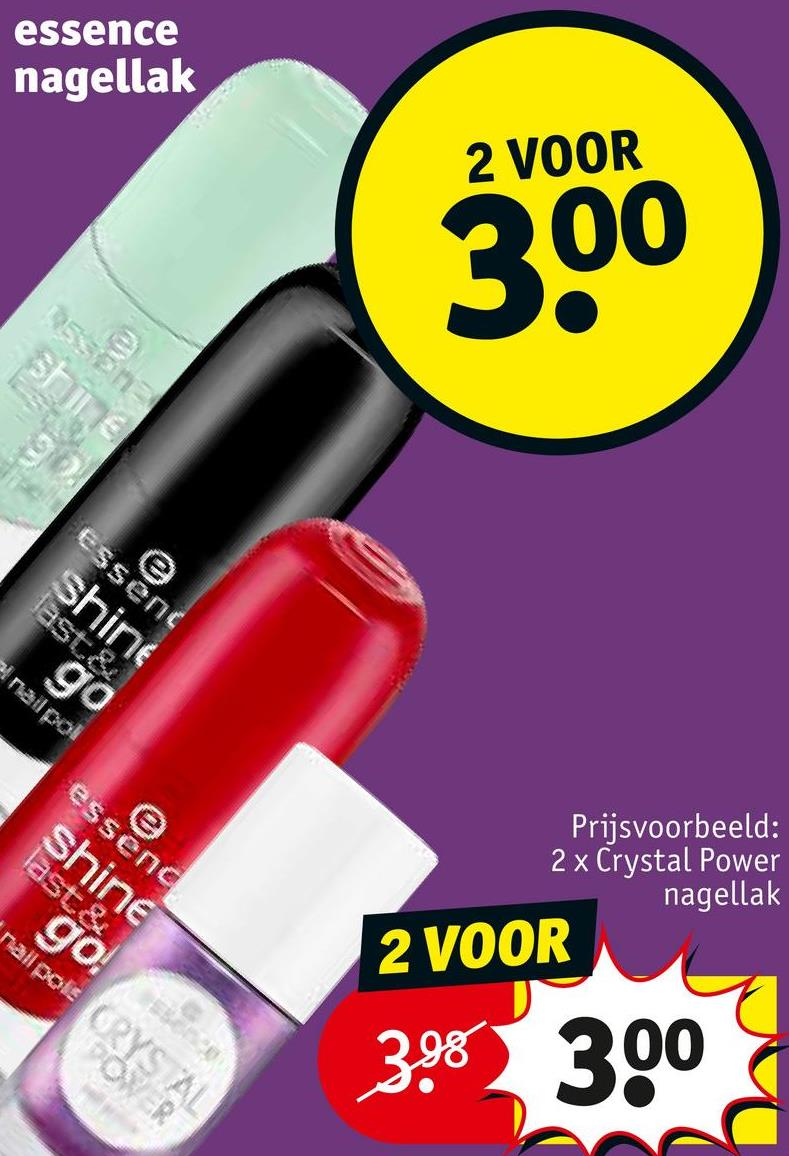 essence nagellak 2 VOOR 200 last& Shine Essen inalpol go esseng Shine last& Prijsvoorbeeld: 2 x Crystal Power nagellak nail pole go 2 VOOR 3.98 300