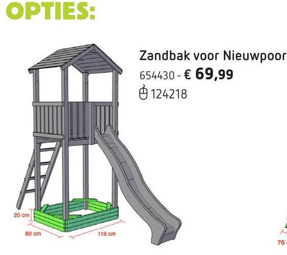 BnB Wood zandbak voor Nieuwpoort Breid je Nieuwpoort-schommel of speeltoren uit met deze houten zandbak. Zo kunnen je kids ook zandkastelen en -taartjes maken. L 119 x B 89 x H 20 cm. Geschikt voor artikelnrs.124216, 124242, 124243, 124244, 124245 en 124246.