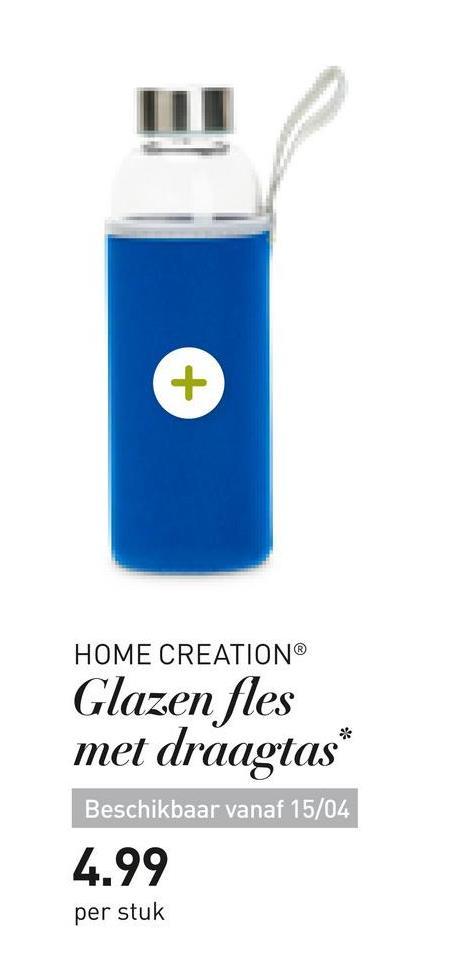HOME CREATION® Glazen fles met draagtas* Beschikbaar vanaf 15/04 4.99 per stuk