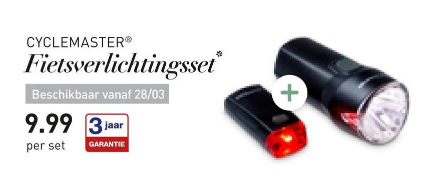 """CYCLEMASTER® Fietsverlichtingsset"""" Beschikbaar vanaf 28/03 9.99 3 jaar per set GARANTIE"""