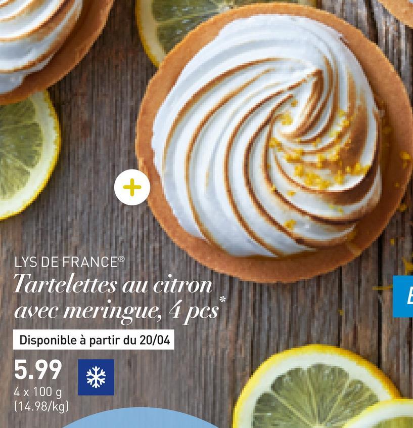 LYS DE FRANCE Tartelettes au citron avec meringue, 4 pcs Disponible à partir du 20/04 5.99 4 x 100 g (14.98/kg)