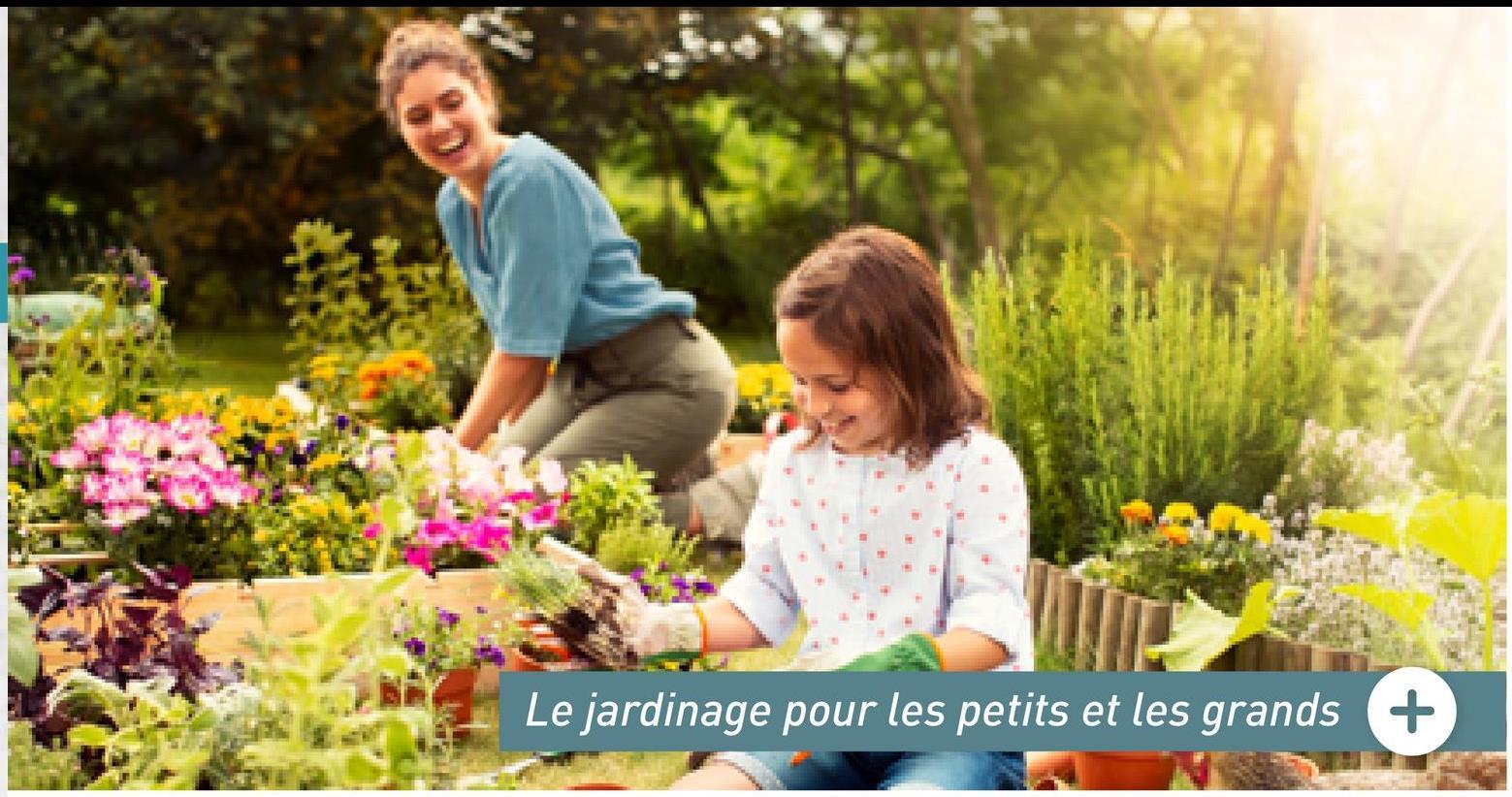 Le jardinage pour les petits et les grands +