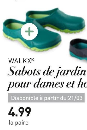 WALKX® Sabots de jardin pour dames et ho Disponible à partir du 21/03 4.99 la paire