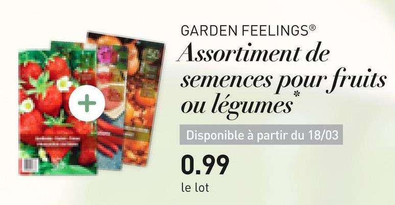 GARDEN FEELINGS® Assortiment de semences pour fruits ou légumes 1 * Disponible à partir du 18/03 0.99 le lot