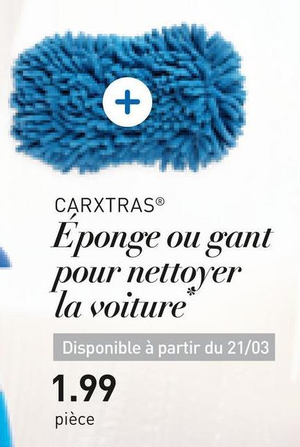 CARXTRAS Eponge ou gant pour nettoyer la voiture Disponible à partir du 21/03 1.99 pièce
