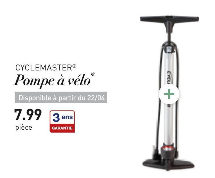 CYCLEMASTER® Pompe à vélo Disponible à partir du 22/04 7.99 3 ans pièce GARANTIE