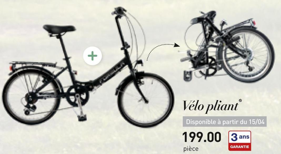 Vélo pliant Disponible à partir du 15/04 199.00 3 ans GARANTIE pièce