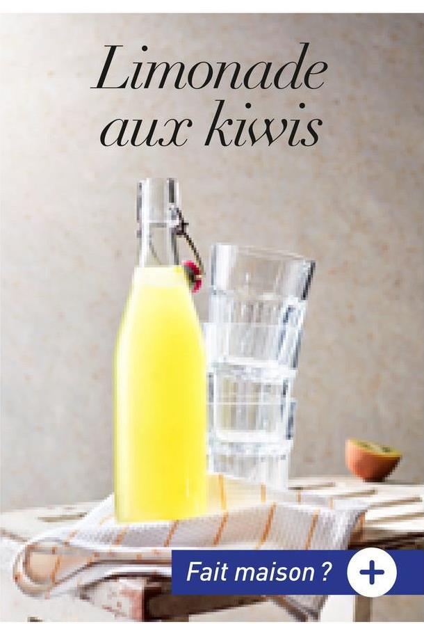 Limonade aux kiwis Fait maison ? +