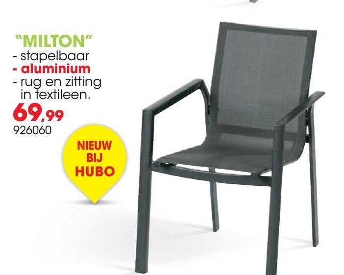"""""""MILTON"""" - stapelbaar - aluminium - rug en zitting in textileen. 69,99 926060 NIEUW BIJ HUBO"""