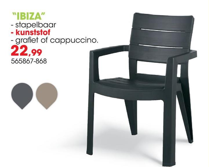 Tuinstoel Ibiza grafiet De grafiet tuinstoel Ibiza van Allibert bezorgt je meteen een vakantiegevoel! Deze stoel bewijst dat modern heel sprankelend kan zijn. Met een subtiele houtlook en uitgesproken kleuren frist deze kunststof stoel elke tuin op.Voordelen:<ul><li>Stapelbaar</li><li>Weerbestendig</li><li>Onderhoudsvrij</li><li>Gemakkelijk te reinigen</li></ul>