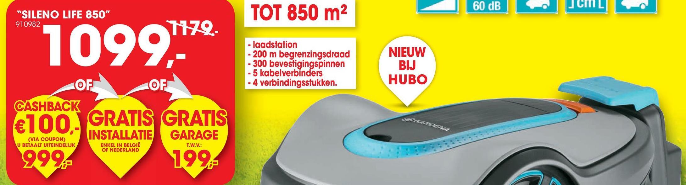 """60 dB JCML """"SILENO LIFE 850"""" TOT 850 m2 910982 179 1099 55 - laadstation - 200 m begrenzingsdraad - 300 bevestigingspinnen -5 kabelverbinders - 4 verbindingsstukken. NIEUW BIJ HUBO OF OF CASHBACK €100. GRATIS GRATIS INSTALLATIE GARAGE 9992 (VIA COUPON) U BETAALT UITEINDELIJK ENKEL IN BELGIË OF NEDERLAND T.W.V.: 1994"""