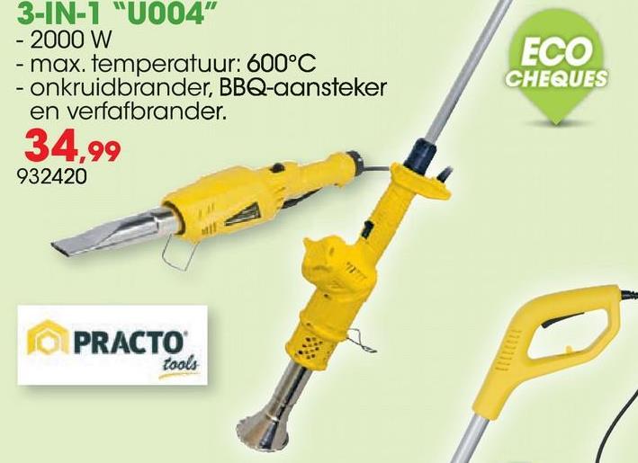 """3-IN-1 """"U004"""" - 2000 W - max. temperatuur: 600°C - onkruidbrander, BBQ-aansteker en verfafbrander. 34,99 932420 ECO CHEQUES OPRACTO"""