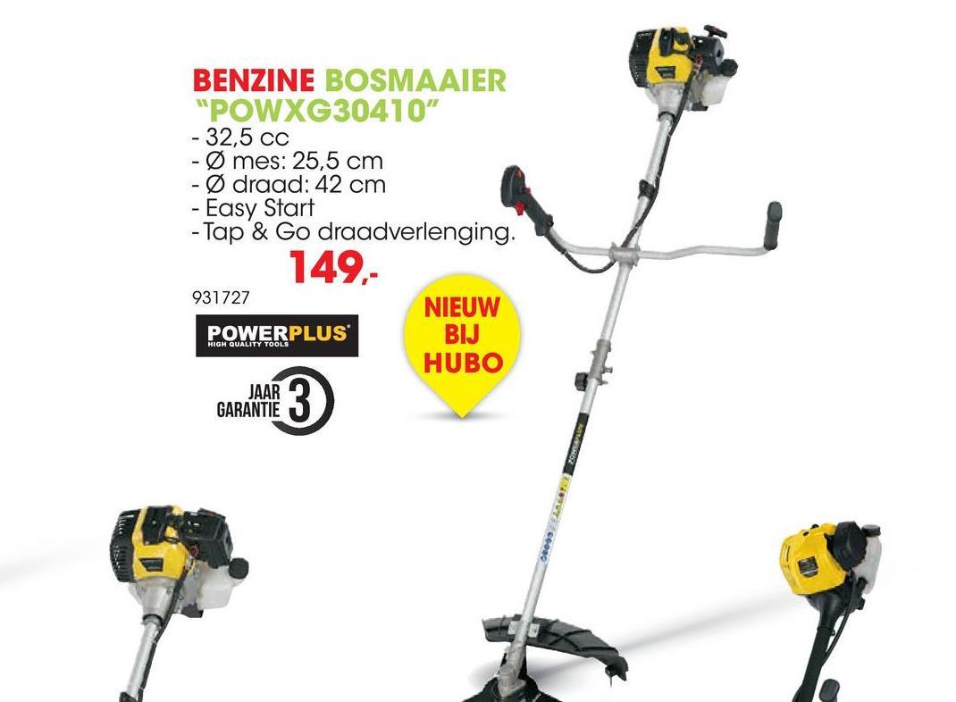 """BENZINE BOSMAAIER """"POWXG30410"""" - 32,5 cc - Ø mes: 25,5 cm - Ø draad: 42 cm - Easy Start - Tap & Go draadverlenging. 149,- 931727 NIEUW POWERPLUS HUBO JAAR? GARANTIE BIJ HIGH QUALITY TOOLS 80 . 03"""