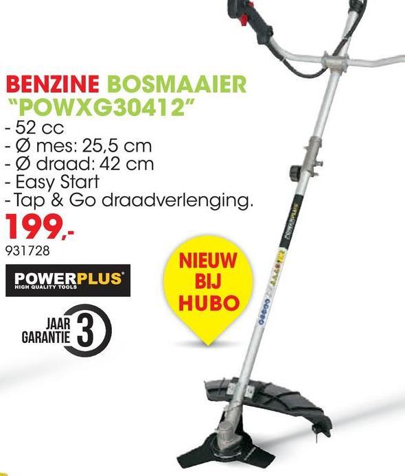 """BENZINE BOSMAAIER """"POWXG30412"""" -52 cc -Ø mes: 25,5 cm -Ø draad: 42 cm - Easy Start - Tap & Go draadverlenging. 199,- 931728 NIEUW POWERPLUS BIJ HUBO JAAR GARANTIE CANVAS HIGH QUALITY TOOLS"""