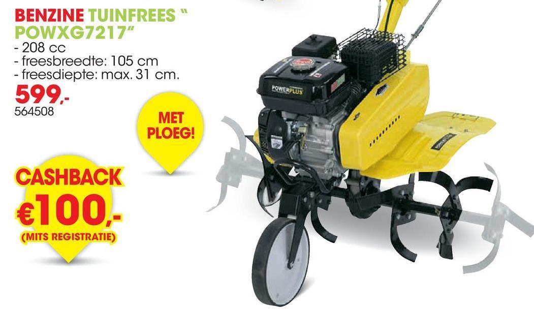 Benzine tuinfrees 208cc + ploeg      Deze 2-in-1 tuinfrees van Powerplus X Garden kan ook in een ploeg veranderd worden. Door eerst te ploegen, wordt de grond – met eventueel hardnekkig onkruid en plantenresten - diep en grondig gekeerd. Daarna kan je dan makkelijker en efficiënter onkruid verwijderen of meststoffen en compost onder de grond mengen met de tuinfrees.      Het toestel heeft een krachtige eco-motor van 208cc die het werk lichter maakt. Je kan ook in grotere tuinen werken zonder te hoeven denken aan     verlengkabels of elektriciteit. De werkdiepte van de versterkte stalen messen kan eenvoudig ingesteld worden met de staaf achteraan. De tuinfrees beweegt zeer soepel met één versnelling achteruit en één vooruit. Dankzij het voorwiel is de tuinfrees bovendien gemakkelijk te verplaatsen. Ben je op de plek waar je wilt frezen? Klap het wiel omhoog en je kan beginnen.      De hoogte van de handgreep kan je naar wens aanpassen. Dit zorgt voor het nodige comfort tijdens het werken. Bovendien kan je het handvat ook links of rechts vastzetten als je ploegt, zodat je niet in de vers omgeploegde grond stapt. Je kan mooi naast de ploeg lopen.