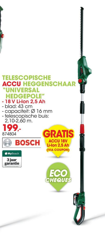 Accu heggenschaar UniversalHedgePole 18V 43cm De Bosch accu heggenschaar UniversalHedgePole met draaiende kop en telescopische steel is perfect voor het snoeien op hoogte zonder ladder. De heggenschaar is zeer licht en comfortabel voor krachtig en continu snoeien zonder vast te lopen. <ul><li>Ergonomisch, goed in balans en licht </li><li>Minder belasting voor armen en schouders </li><li>Syneon-chip: intelligent geregelde energie voor elke klus </li><li>'Mes Protector' voor snoeien langs muren en over de grond</li></ul>
