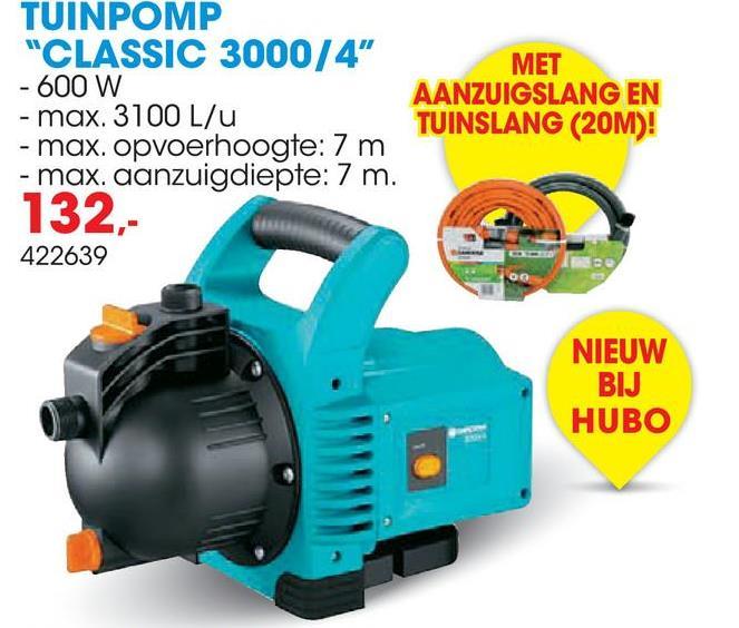 """TUINPOMP """"CLASSIC 3000/4"""" MET - 600 W AANZUIGSLANG EN - max. 3100 L/U TUINSLANG (20M)! - max. opvoerhoogte: 7 m - max. aanzuigdiepte: 7 m. 132,- 422639 NIEUW BIJ HUBO"""