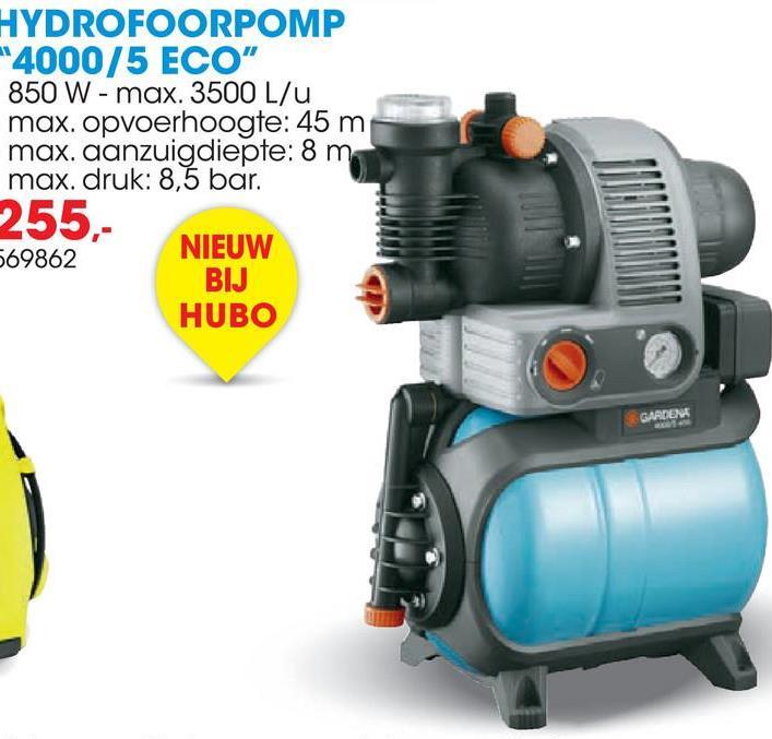 """HYDROFOORPOMP 4000/5 ECO"""" 850 W - max. 3500 L/U max. opvoerhoogte: 45 m max. aanzuigdiepte: 8 mm max. druk: 8,5 bar. 255, NIEUW 569862 BIJ HUBO GARDENS"""