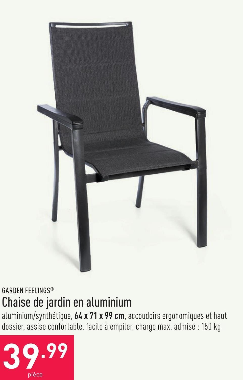 Chaise de jardin en aluminium aluminium/synthétique, 64 x 71 x 99 cm, accoudoirs ergonomiques et haut dossier, assise confortable, facile à empiler, charge max. admise : 150 kg