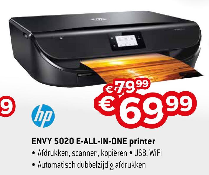 €7999 9 €6999 ENVY 5020 E-ALL-IN-ONE printer • Afdrukken, scannen, kopiëren • USB, WiFi • Automatisch dubbelzijdig afdrukken