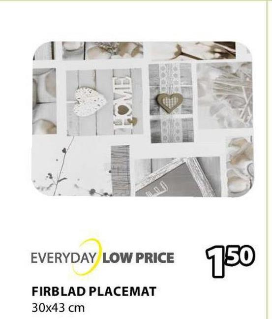 OME EVERYDAY LOW PRICE 750 FIRBLAD PLACEMAT 30x43 cm