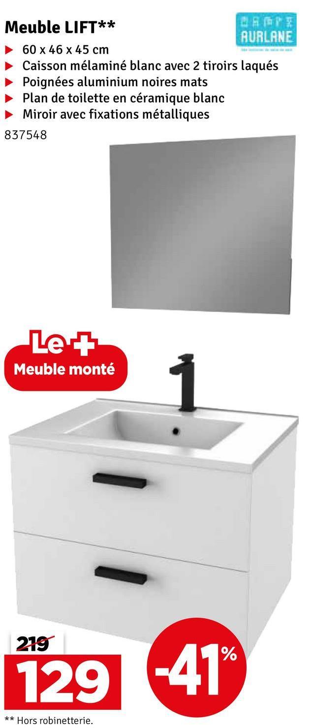 Meuble LIFT** AURLANE 60 x 46 x 45 cm Caisson mélaminé blanc avec 2 tiroirs laqués Poignées aluminium noires mats Plan de toilette en céramique blanc Miroir avec fixations métalliques 837548 Le+ Meuble monté 219 129 -41% ** Hors robinetterie.