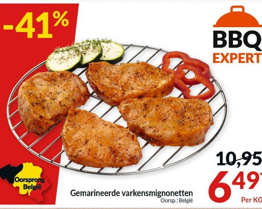 -41% ВВО EXPERT 10,95 Oorsprong België Gemarineerde varkensmignonetten Oorsp.: België 649 Per KG
