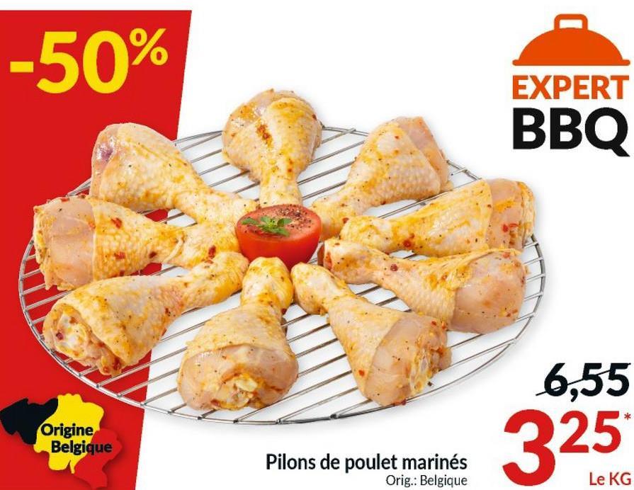 -50% EXPERT BBQ 6,55 Origine Belgique 325 Pilons de poulet marinés Orig.: Belgique Le KG