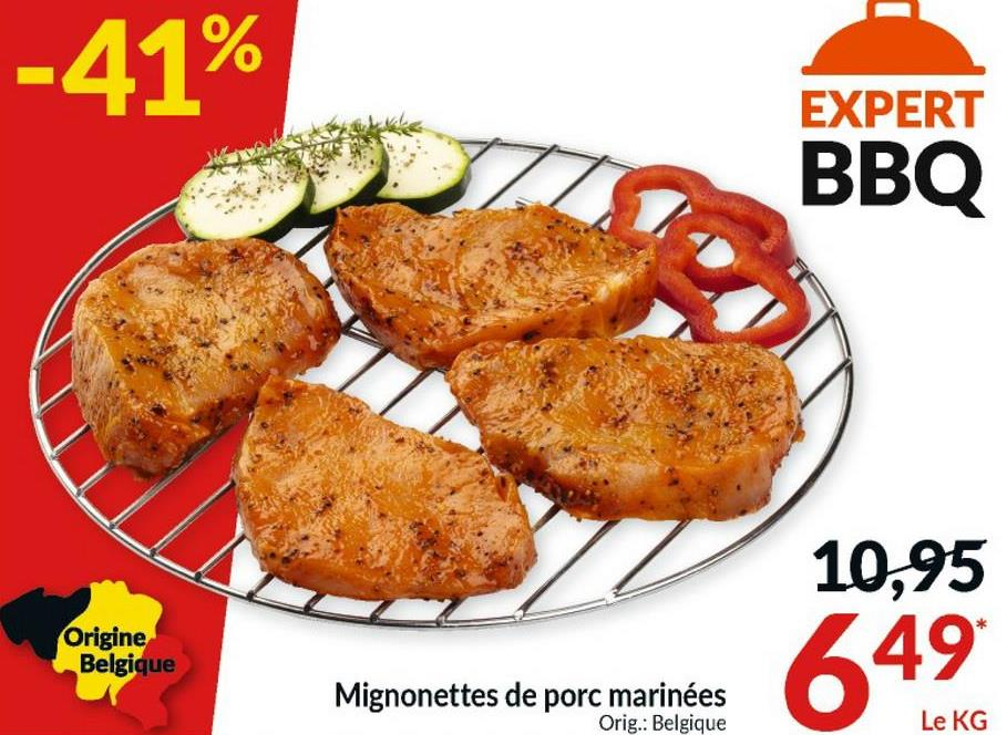 -41% EXPERT BBQ 10,95 Origine Belgique Mignonettes de porc marinées Orig.: Belgique 649 Le KG