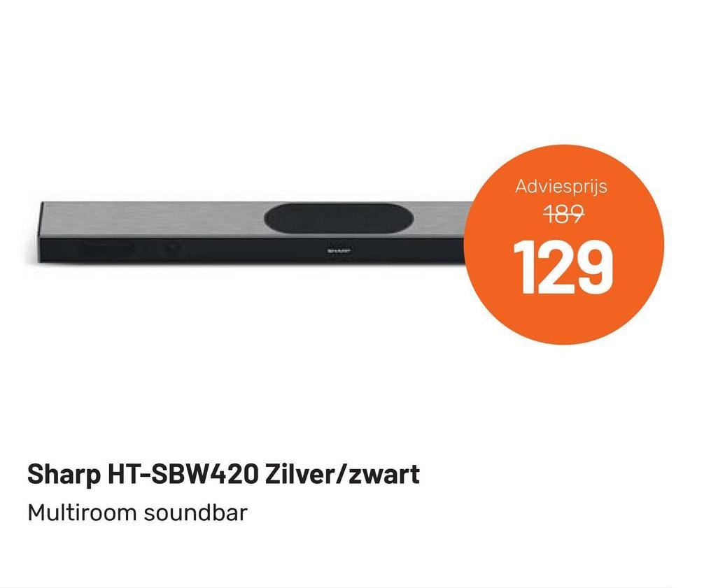 Adviesprijs 189 129 Sharp HT-SBW420 Zilver/zwart Multiroom soundbar