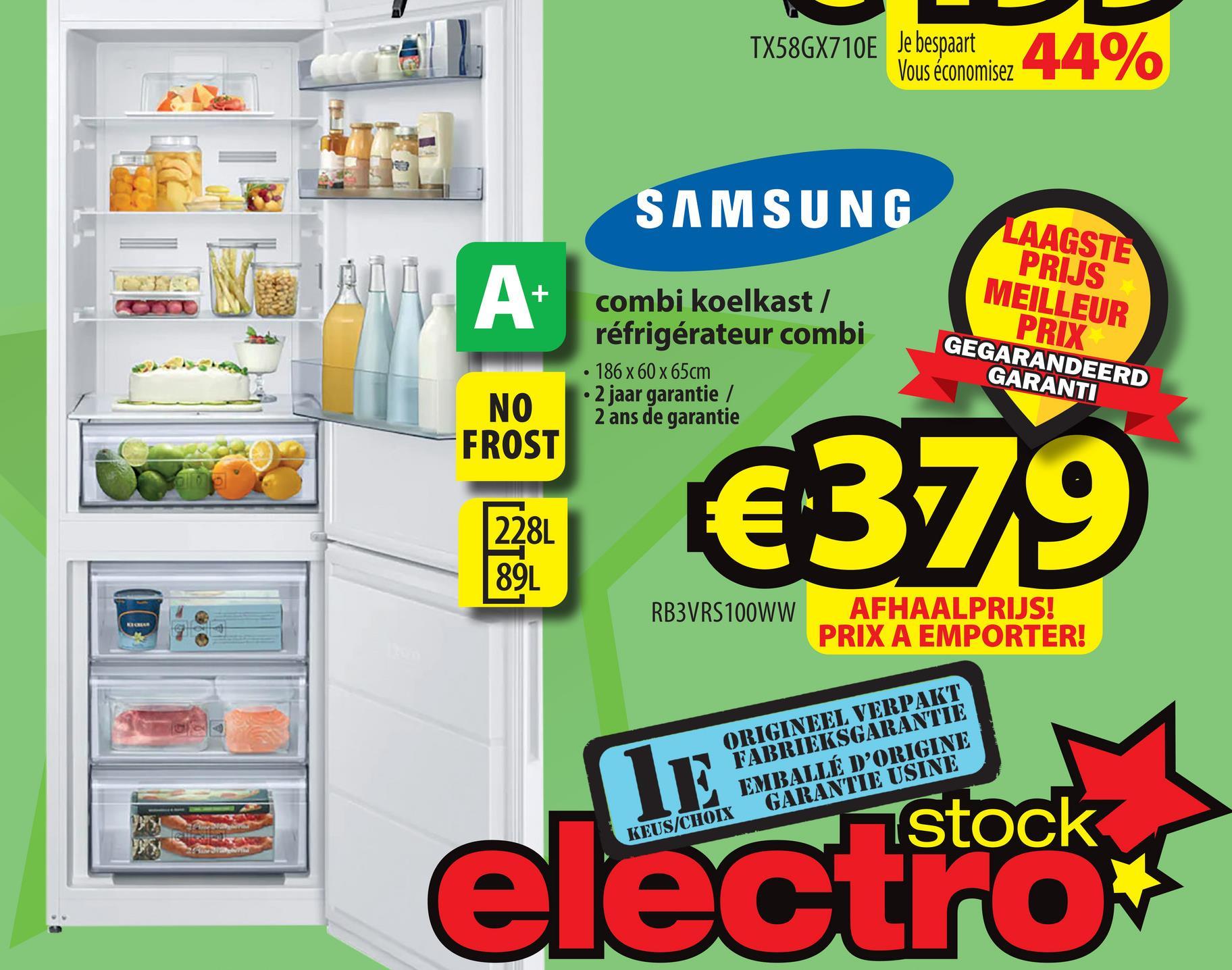 TX58GX710E Je bespaart Vous économisez SAMSUNG combi koelkast / réfrigérateur combi 186 x 60 x 65cm - 2 jaar garantie / 2 ans de garantie LAAGSTE PRIJS MEILLEUR PRIX GEGARANDEERD GARANTI NO FROST €379 228L 89L RB3VRS 100WW AFHAALPRIJS! PRIX A EMPORTER! ORIGINEEL VERPAKT FABRIEKSGARANTIE EMBALLÉ D'ORIGINE KEUS/CHOIX GARANTIE USINE LE electrock
