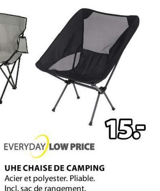 15. EVERYDAY LOW PRICE UHE CHAISE DE CAMPING Acier et polyester. Pliable. Incl. sac de rangement.