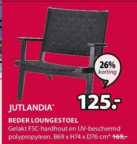 26% korting 125. JUTLANDIA BEDER LOUNGESTOEL Gelakt FSC-hardhout en UV-beschermd polypropyleen. B69 x H74 x D76 cm* 169,-