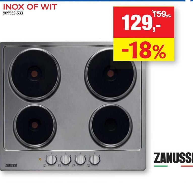 INOX OF WIT 909532-533 159, 129,- -18% 000 ZANUSS ZANUSSI