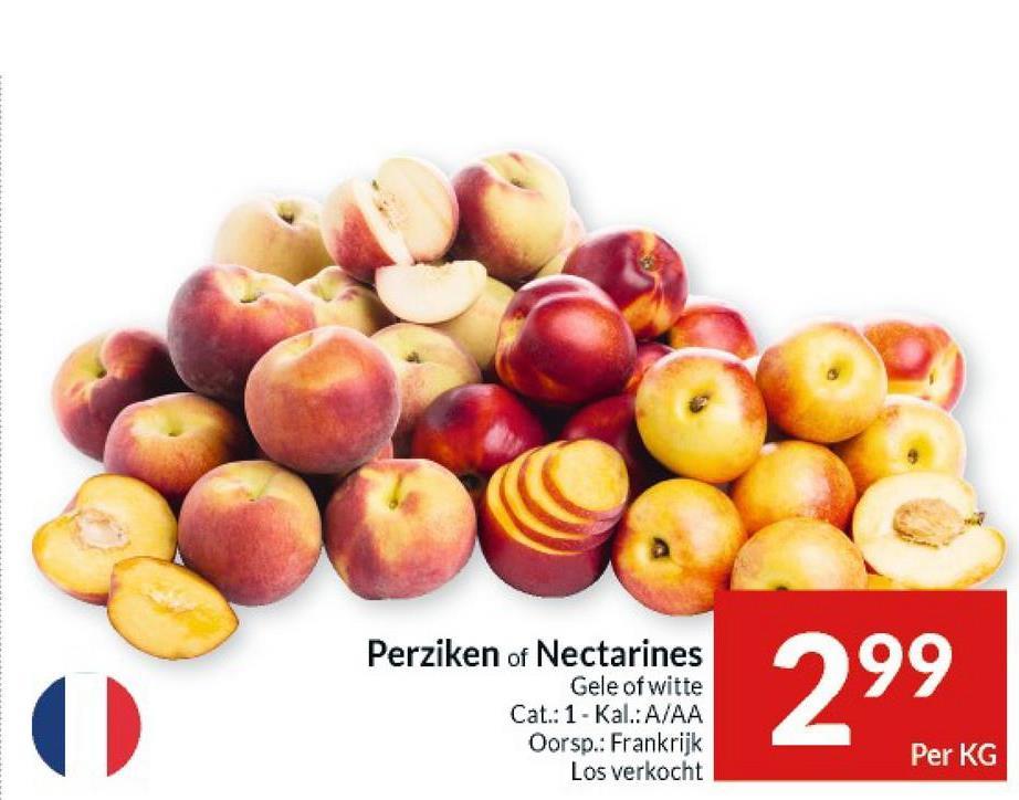 Perziken of Nectarines Gele of witte Cat.: 1- Kal.: A/AA Oorsp.: Frankrijk Los verkocht 299 Per KG