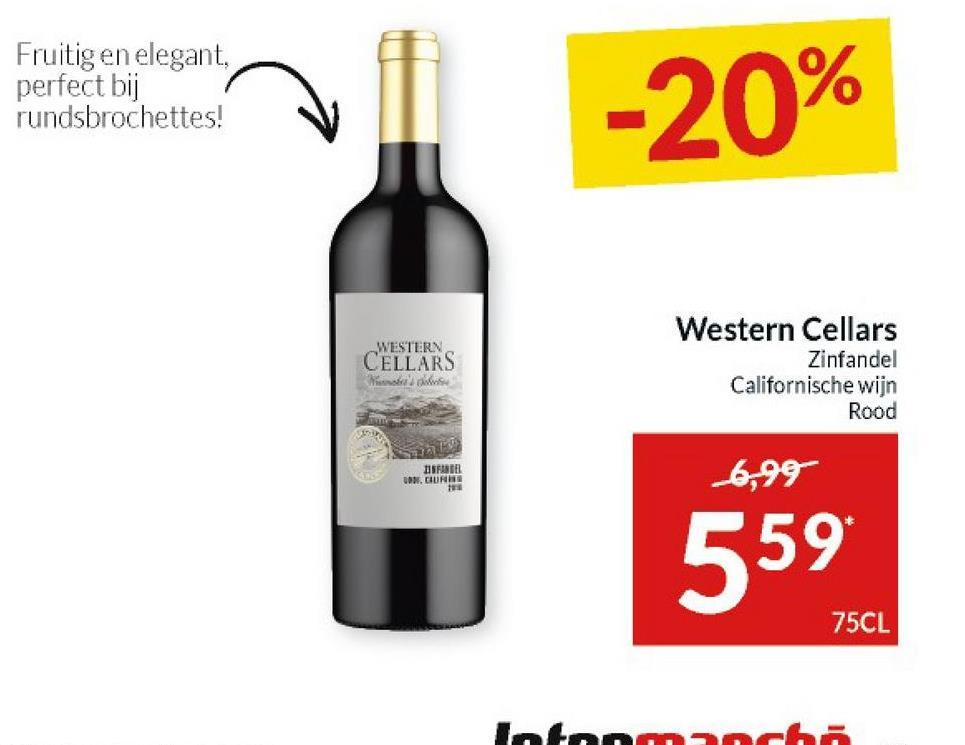 Fruitig en elegant, perfect bij rundsbrochettes! -20% WESTERN CELLARS Western Cellars Zinfandel Californische wijn Rood DISFASTEL UAN, CURTA 6,99 559 75CL sch