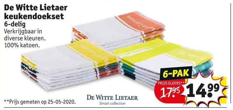 De Witte Lietaer keukendoekset 6-delig Verkrijgbaar in diverse kleuren. 100% katoen. 6-PAK PRIJS ELDERS** 1795 1499 ** Prijs gemeten op 25-05-2020. DE WITTE LIETAER Smart collection