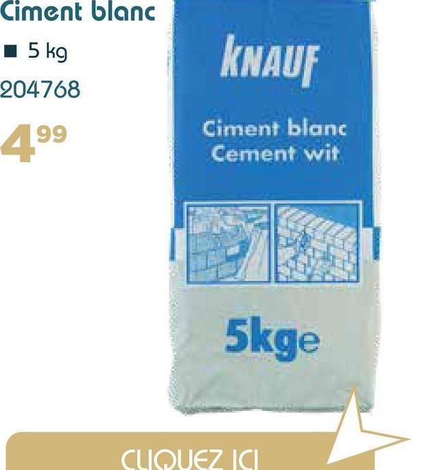 Ciment blanc 5 kg 204768 KNAUF 499 Ciment blanc Cement wit 5kge CLIQUEZ ICI