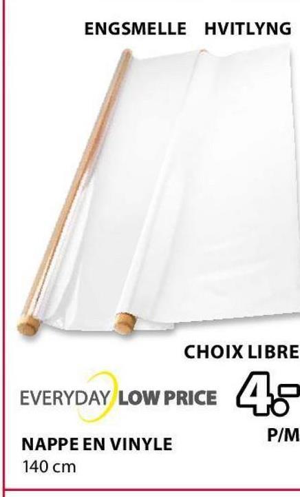 ENGSMELLE HVITLYNG CHOIX LIBRE EVERYDAY LOW PRICE 46 P/M NAPPE EN VINYLE 140 cm