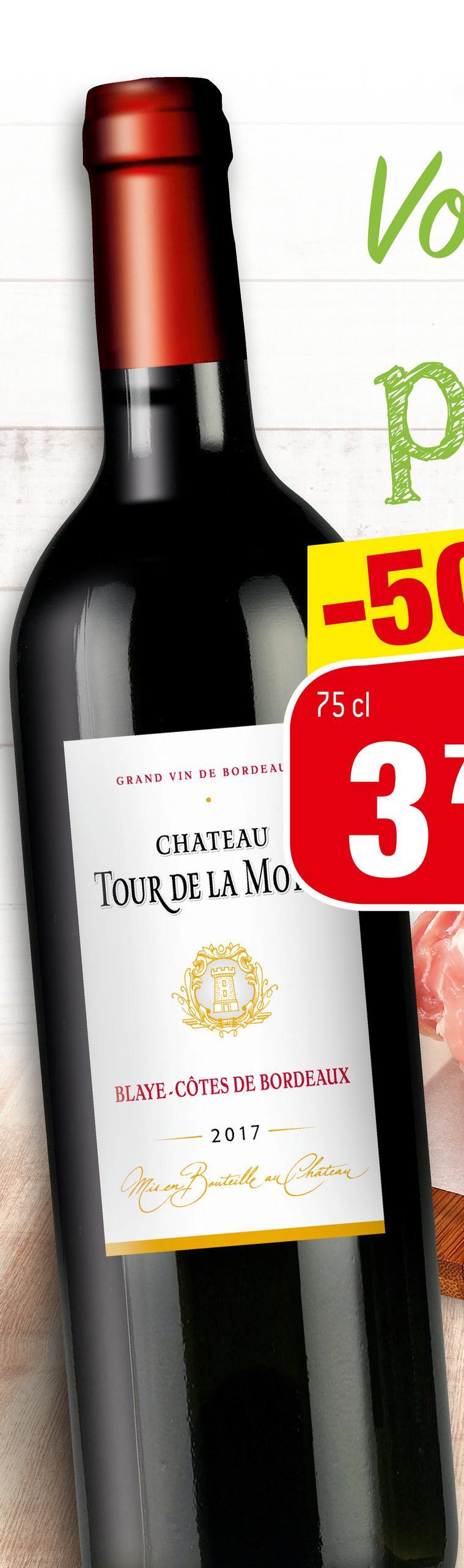 VO o -50 75 cl GRAND VIN DE BORDEAU 3 CHATEAU TOUR DE LA MO BLAYE-CÔTES DE BORDEAUX 2017 PicoBoitelle und Fertian