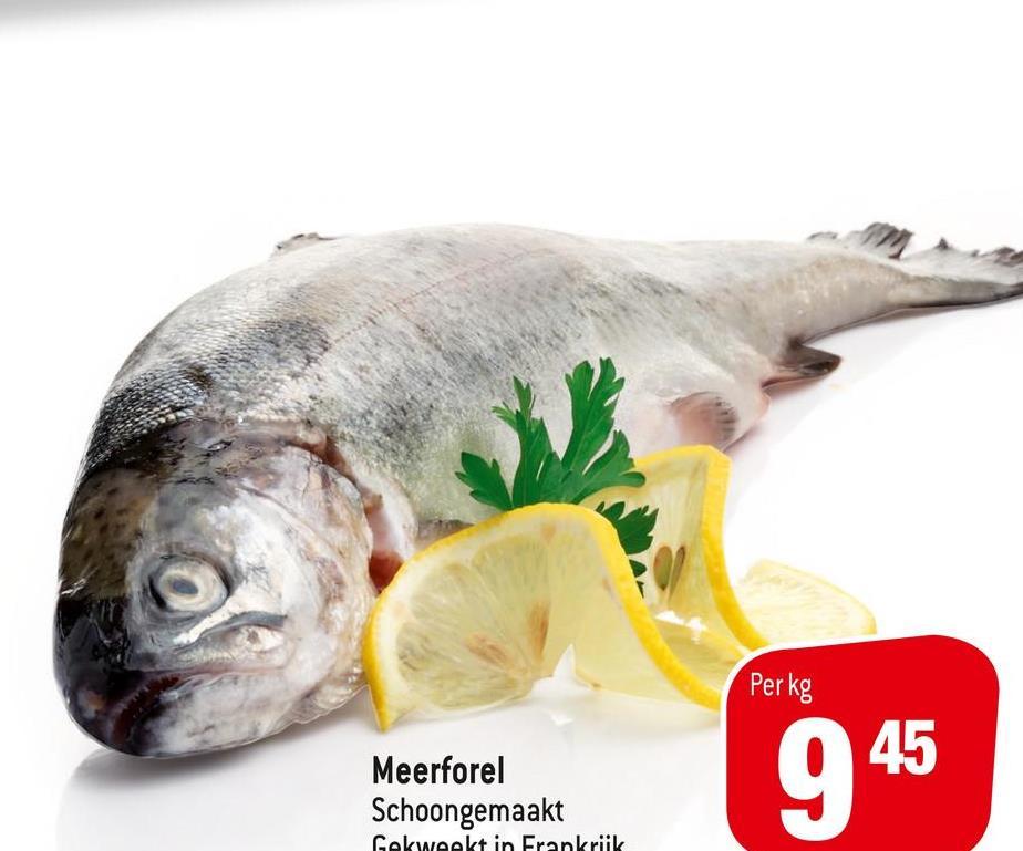 Per kg Meerforel Schoongemaakt 945 Cekweekt in Frankrijk