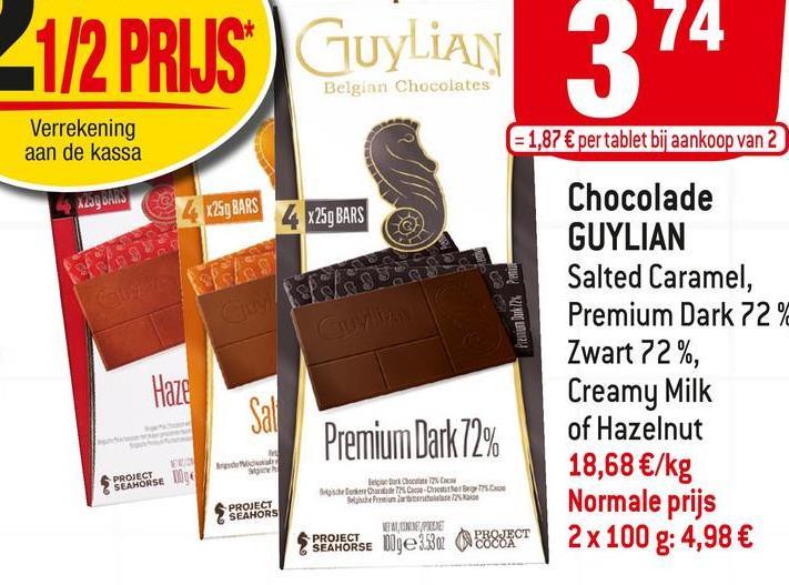 21/2 PRIJS Guylian 374 Belgian Chocolates Verrekening aan de kassa = 1,87 € per tablet bij aankoop van 2 و دندان واقع به | 4x259 BARS 4x259 BARS Penat Dok 2% Pena Chocolade GUYLIAN Salted Caramel, Premium Dark 72% Zwart 72%, Creamy Milk of Hazelnut 18,68 €/kg Normale prijs 2 x 100 g: 4,98 € Haze Sal Premium Dark 72% $ PROJECT SEAHORSE ge legi Borca BOTAS Dieter Bear Prince CA PROJECT SEAHORS ETALONE, PIEDE PROJECT SEAHORSE Blge 3300 2888ECT