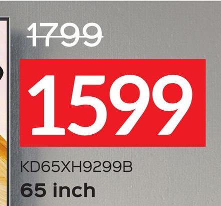1799 1599 KD65XH9299B 65 inch