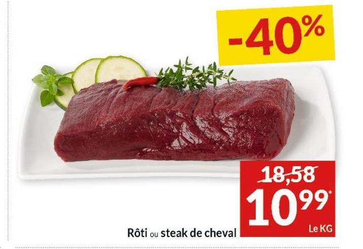 -40% 18,58 1099 Rôti ou steak de cheval Le KG