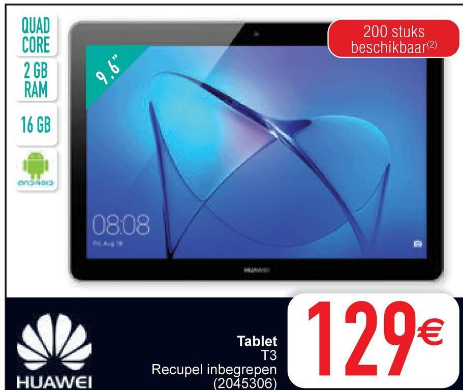 """200 stuks beschikbaar(2) QUAD CORE 2 GB RAM 9.6"""" 16 GB 500 08:08 Tablet T3 Recupel inbegrepen (2045306) 129€ HUAWEI"""