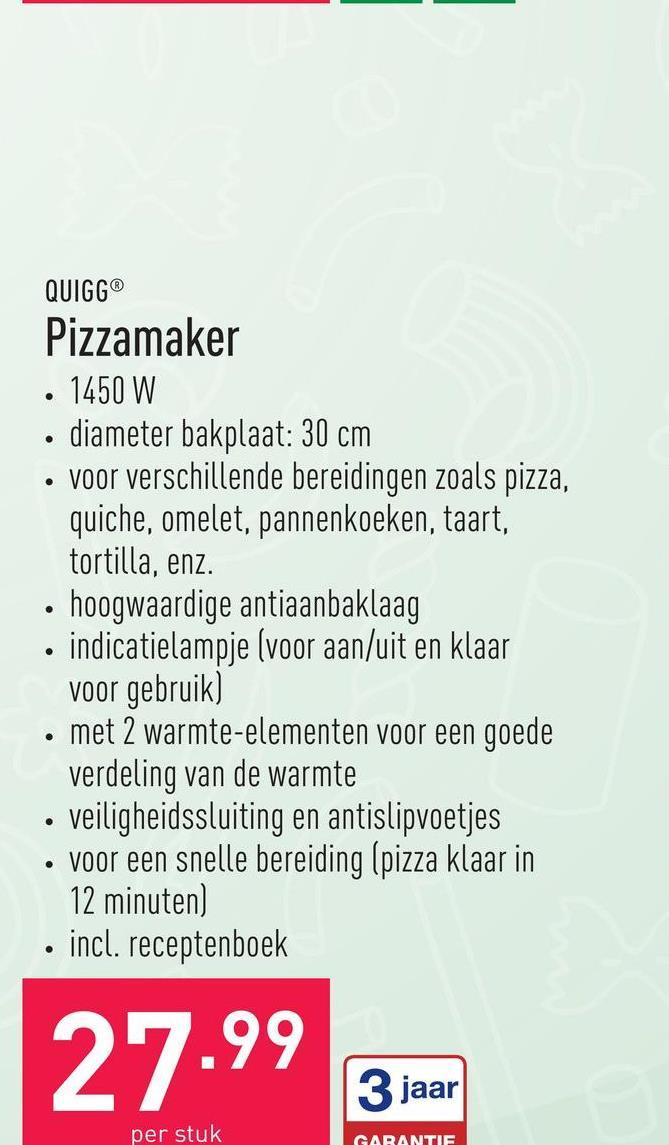 Pizzamaker 1450 Wdiameter bakplaat: 30 cmvoor verschillende bereidingen zoals pizza, quiche, omelet, pannenkoeken, taart, tortilla, enz.hoogwaardige antiaanbaklaagindicatielampje (voor aan/uit en klaar voor gebruik)met 2 warmte-elementen voor een goede verdeling van de warmteveiligheidssluiting en antislipvoetjesvoor een snelle bereiding (pizza klaar in 12 minuten)incl. receptenboek