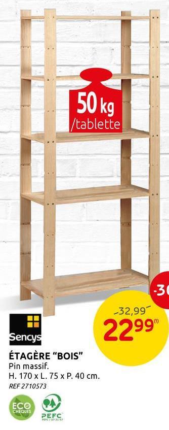 Étagère Sencys bois 170 x 75 cm Etagère en bois de pin massif non traité. Convient pour de nombreux espaces comme le garage, le grenier et la chambre. 5 tablettes à hauteur réglable.